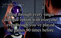 """""""[img src] """" JST: going through every single dialogue option with everyone even though you've played the games 90 times before."""