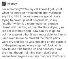 Yeah no. I love cats as much as any crazy cat lady but he was just trying to not get crap all over himself.