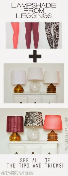 lampshade covers made from old tights! What a great way to recycle tights get the a run in one side!