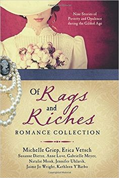 Of Rags and Riches Romance Collection : Nine Stories of Poverty and Opulence During the Gilded Age by Michelle Griep, Susanne Dietze, Gabrielle Meyer, Anne Love and Natalie Monk Paperback) for sale online Gilded Age, Historical Romance, Story Inspiration, Book Gifts, Love Book, Fiction, Romances, Book Reviews, Christian