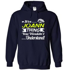 Its a ᐂ JOANN Thing Wouldnt Understand - T Shirt, Hoodie, Hoodies, Year,Name, ① BirthdaIts a JOANN Thing Wouldnt Understand - T Shirt, Hoodie, Hoodies, Year,Name, BirthdayIts a JOANN Thing Wouldnt Understand - T Shirt, Hoodie, Hoodies, Year,Name, Birthday