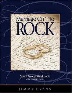 Marriage On The Rock Small Group by Jimmy Evans...