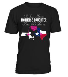 The Love Between Mother and Daughter Knows No Distance Massachusetts Texas State T-Shirt #LoveNoDistance