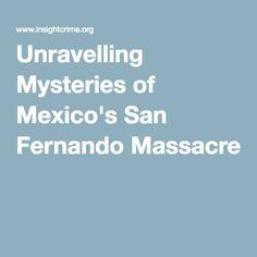 Unravelling Mysteries of Mexico's San Fernando Massacre