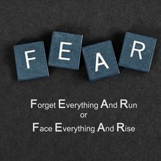 FEAR Forget Everything And Run or Face Everything And Rise #motivation #inspiration
