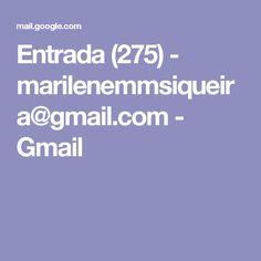Entrada (275) - marilenemmsiqueira@gmail.com - Gmail