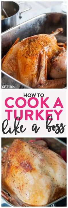 How to cook a turkey like a boss. Step by step instructions on how to make the best turkey dinner for Thanksgiving, Christmas dinner or just because.