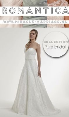 #miracleontwerpers Romantica Collection Pure Bridal  #romantica #purebridal #trouwen #bruidsjurk