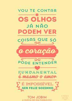 É impossível ser feliz sozinho!