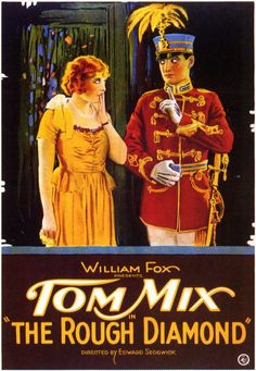 The Rough Diamond (1921)Stars: Tom Mix, Eva Novak, Hector Sarno ~ Director: Edward Sedgwick