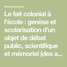 Le fait colonial à l'école : genèse et scolarisation d'un objet de débat public, scientifique et mémoriel (des années 1980 à 2015) — Essai de socio-histoire du curriculum