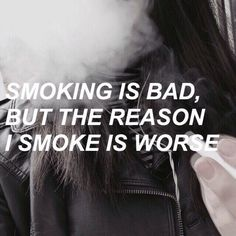 Find images and videos about quotes, grunge and sad on We Heart It - the app to get lost in what you love. Sad Quotes, Life Quotes, Qoutes, Tumblr P, Smoking Quotes, Smoking Is Bad, Grunge Quotes, Depression Quotes, Deep Thoughts