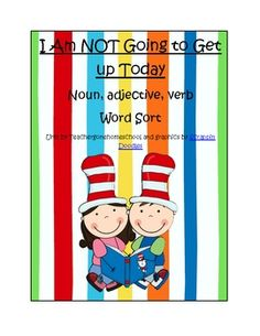 This activity is from the book I Am Not Going to Get Up Today.  It uses words from the story for the children to classify into groups of nouns, adj...