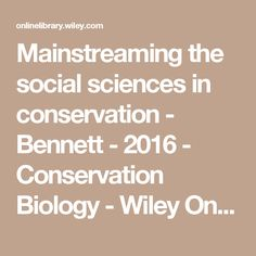 Mainstreaming the social sciences in conservation - Bennett - 2016 - Conservation Biology - Wiley Online Library