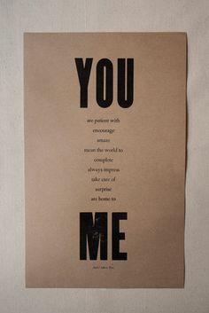 "Sweet. ""You & Me"" letterpress broadside. Designed & letterpress printed with vintage wood & lead type by Constellation & Co."