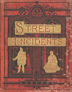 Street Incidents. A book of London photographs by John Thomson, published in 1881.