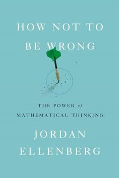 How Not to Be Wrong: The power of mathematical thinking   NPR interview