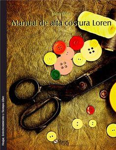 MANUAL DE ALTA COSTURA LOREN - Loren Tibbet - Hogar, Entretenimiento y Tiempo Libre