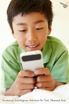 emotional intelligence ideas and activities for tech-obsessed tweens and teens