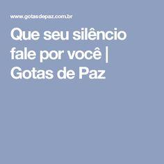 Que seu silêncio fale por você | Gotas de Paz