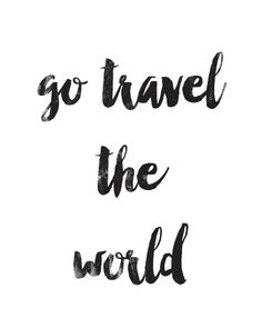Go travel the world
