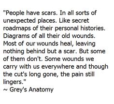 Whatever doesn't kill you is gonna leave a scar ~Marilyn Manson Grey Quotes, Grey Anatomy Quotes, Tv Quotes, Greys Anatomy, Words Quotes, Life Quotes, Sayings, Movie Quotes, The Words