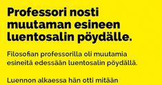 Vitsit: Professori nosti muutaman esineen luentosalin pöydälle - Kohokohta.com Essen