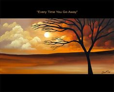 Landscape Painting - Every Time You go Away #3072
