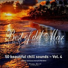 Best of Del Mar, Vol. 4 - 50 Beautiful Chill Sounds