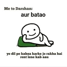 Image may contain: text that says 'Me to Darshan: aur batao ye dil dil pe kabza karke jo rakha hai rent lene kab aau' Funny Quotes In Hindi, Funny Attitude Quotes, Funny Baby Quotes, Bff Quotes, Best Friend Quotes, Cute Quotes, Diary Quotes, One Love Quotes, Crazy Girl Quotes