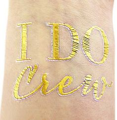 Our temporary Bachelorette Tattoos are the perfect favor for the Bachelorette guests! This adorable tattoo say's 'I Do Crew' in a gold foil finish.