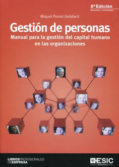 Gestión de personas: manual para la gestión del capital humano en las organizaciones - Miquel Porret Gelabert. Máis información no catálogo: http://kmelot.biblioteca.udc.es/record=b1519911~S13*gag