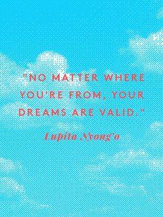 Your dreams are valid - Lupita Nyong'o #Oscars