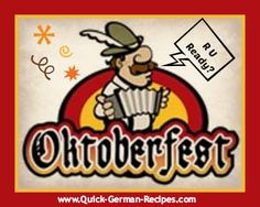 Are you ready for Oktoberfest? Check out http://www.quick-german-recipes.com/octoberfest-food.html for lots of ideas and foods.