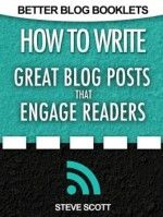 How to Write Great Blog Posts that Engage Readers (Better Blog Booklets Book 1) - http://www.source4.us/how-to-write-great-blog-posts-that-engage-readers-better-blog-booklets-book-1/