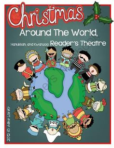 Christmas Around The World, Hanukkah, Kwanzaa Readers Theatre and Activities from Seejaneteachmultiage on TeachersNotebook.com (76 pages)  - Your students will have a great time with this Reader's Theatre Christmas Around the World, Hanukkah and Kwanzaa scripts!  They will also learn a lot about other countries and their traditions at Christmas time.