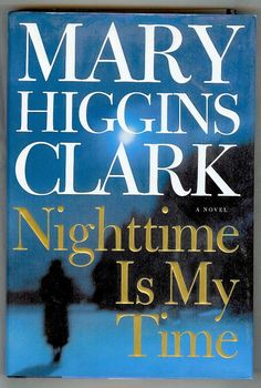 I really like Mary Higgins Clark!