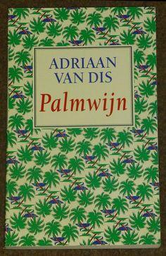 49/53: Palmwijn - Adriaan van Dis. Indrukwekkend boek. Even laten bezinken.