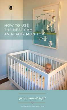 How to use the Nest Cam as a baby monitor: Pros, Cons and Tips! From ourkindoftown.com