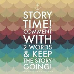 It S Story Time Add 2 Words To The Comment Before Yours Let S Write A Story I Ll St Interactive Facebook Posts Interactive Posts Facebook Engagement Posts