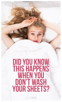 Did You Know All of This Was Happening When You Don't Wash Your Sheets?