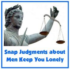Could you be passing up good men do to being overly picky? #TipsForOnlineDating  http://nevertoolate.biz/2015/06/12/tips-for-online-dating-snap-judgments-keep-you-lonely/