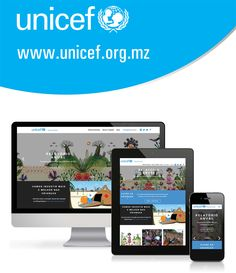 It's with great pleasure that we launch our new website - www.unicef.org.mz - that contains key information about our work for the children in Mozambique, and it's available in every screen, 24/7, with a strong focus on mobile devices and simplicity.