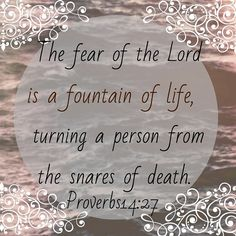 The fear and respect of the Lord will draw you closer to Him. His guidance is a fountain of life. You will be protected on this earth and assured eternal life on the earth made new with Him. With God leading, you are sure to avoid the pitfalls of life.  #God #GodsLove #Christian #ChristianLifestyle #Proverbs #Love #Lord #Mercy #GodsMercy #EarthMadeNew #Guidance #GodsGuidance #FearOfGod #EternalLife #GodsPlans #Peace #Jesus #JesusChrist #Scripture #BibleVerse #Verse #BibleScripture #Word…