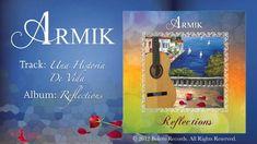 Armik–Una Historia De Vida (World Fusion, Flamenco, Spanish Guitar)Official