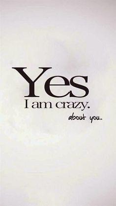 I'm crazy For him