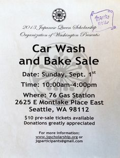 2013 Japanese Queen Scholarship Organization of Washington CAR WASH & BAKE SALE!!! 10AM - 4PM on Sunday, 9/1/2013 Montlake 76  www.Bux4Gold.com
