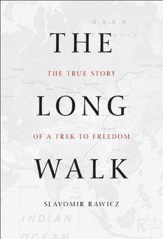 By Slavomir Rawicz: The Long Walk: The True Story of a Trek to Freedom