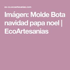Imágen: Molde Bota navidad papa noel   EcoArtesanias