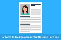 5 Tools to Design a Beautiful #Resume For Free >> Forget about boring, text-based, plain #CV templates and start creating a beautiful looking resume with these amazing free online tools.